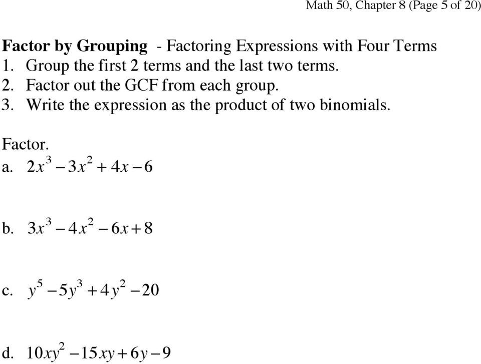 3. Write the expression as the product of two binomials. Factor. a. 2x 3-3x 2 + 4x - 6 b.