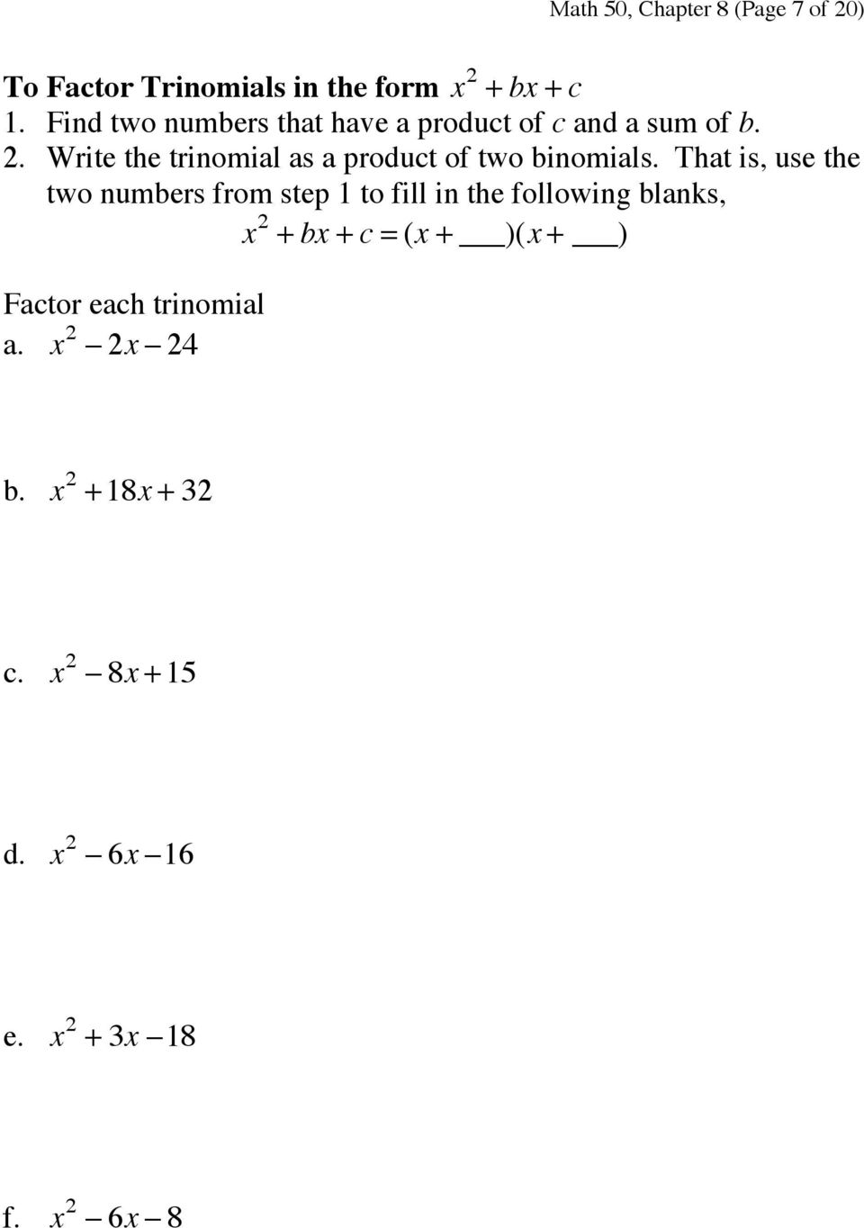 Write the trinomial as a product of two binomials.