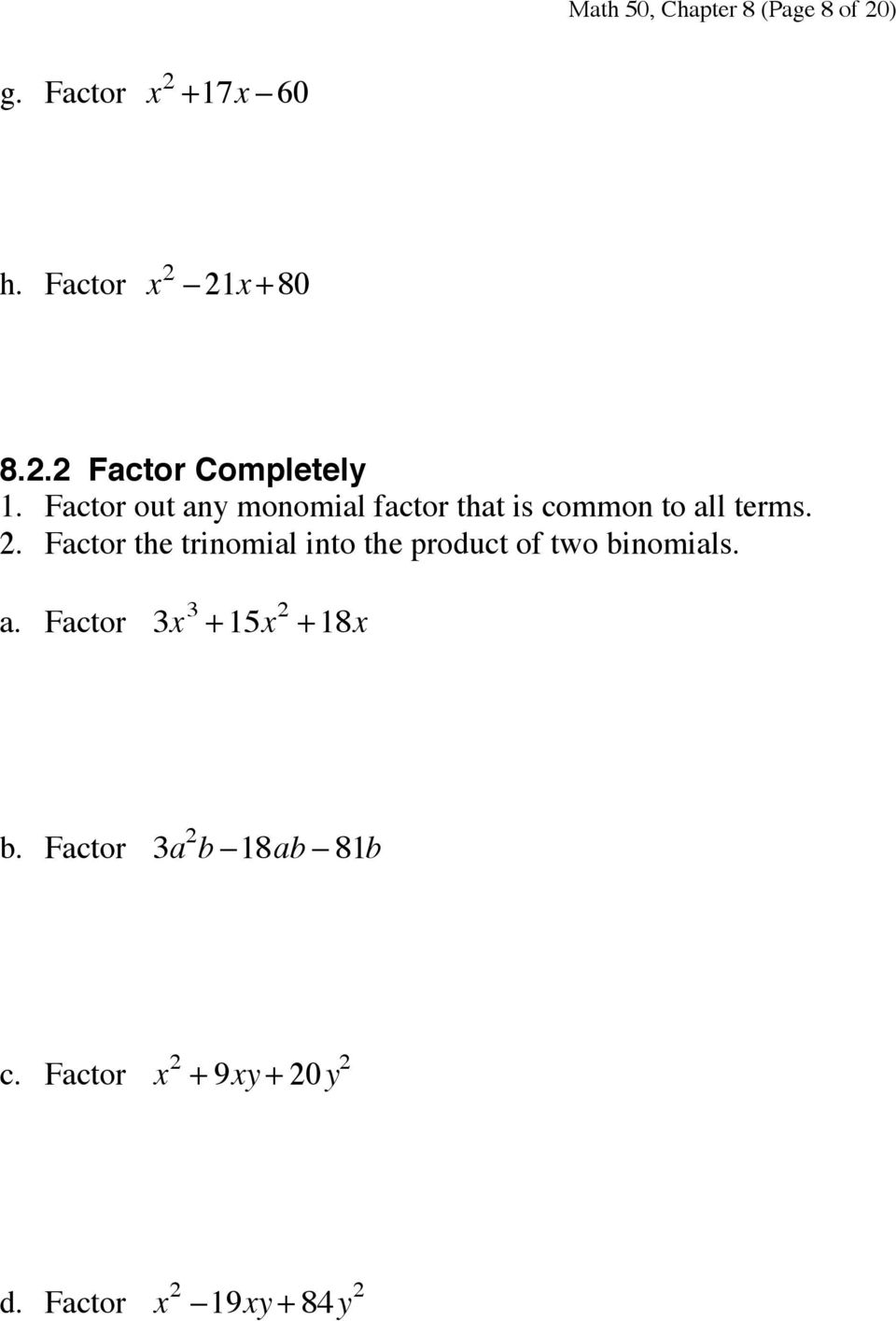 Factor the trinomial into the product of two binomials. a.