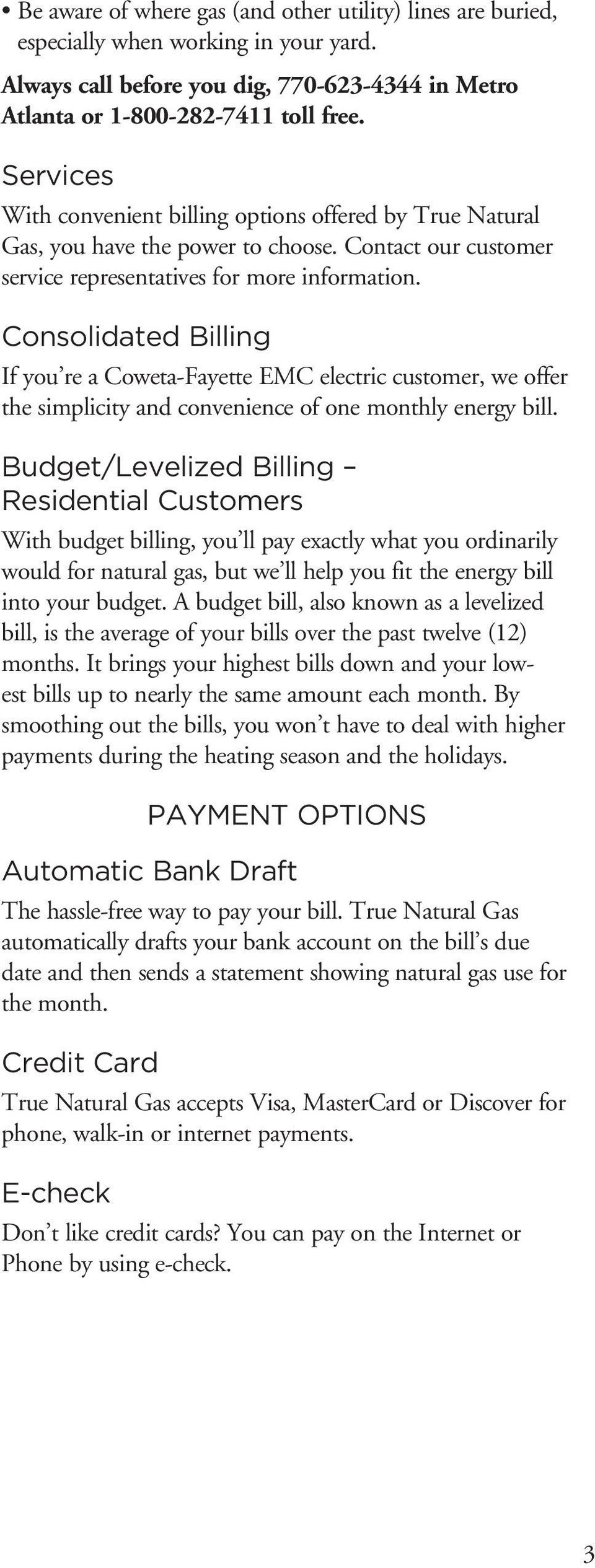 Consolidated Billing If you re a Coweta-Fayette EMC electric customer, we offer the simplicity and convenience of one monthly energy bill.