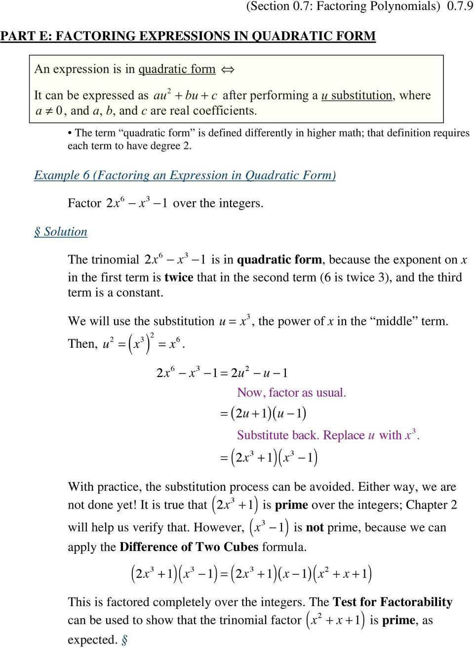 9 PART E: FACTORING EXPRESSIONS IN QUADRATIC FORM An expression is in quadratic form It can be expressed as au 2 + bu + c after performing a u substitution, where a 0, and a, b, and c are real