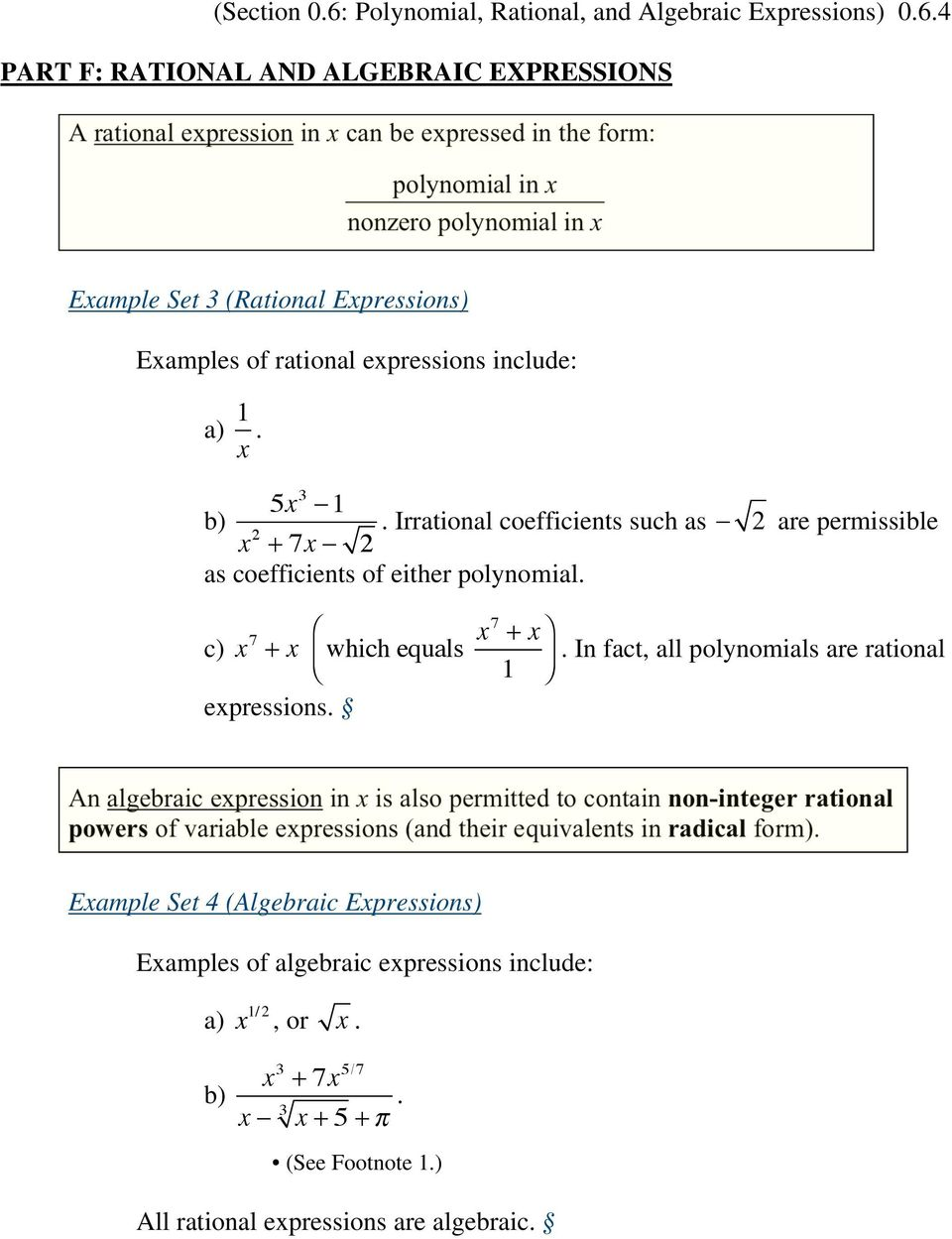 4 PART F: RATIONAL AND ALGEBRAIC EXPRESSIONS A rational expression in x can be expressed in the form: polynomial in x nonzero polynomial in x Example Set 3 (Rational Expressions) Examples of rational