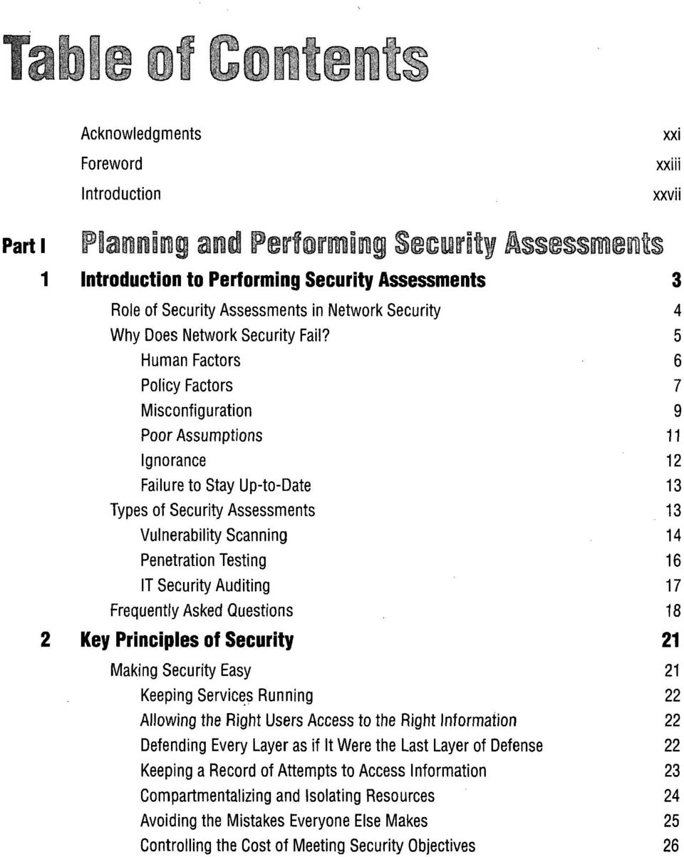 IT Security Auditing 17 Frequently Asked Questions 18 2 Key Principles of Security 21 Making Security Easy 21 Keeping Services Running 22 Allowing the Right Users Access to the Right Information 22