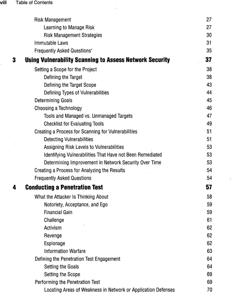 vs. Unmanaged Targets 47 Checklist for Evaluating Tools 49 Creating a Process for Scanning for Vulnerabilities 51 Detecting Vulnerabilities 51 Assigning Risk Levels to Vulnerabilities 53 Identifying