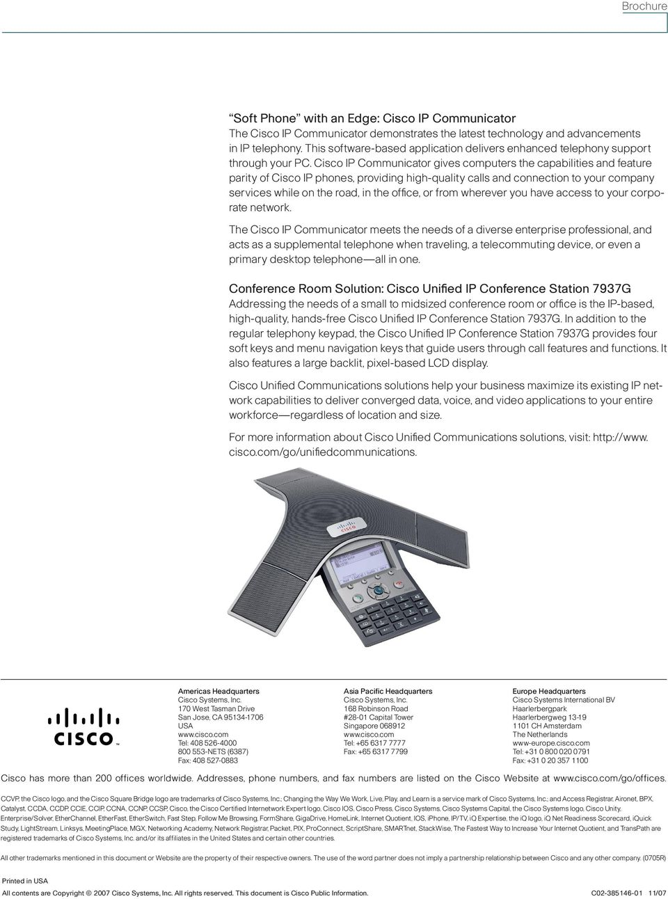 Cisco IP Communicator gives computers the capabilities and feature parity of Cisco IP phones, providing high-quality calls and connection to your company services while on the road, in the office, or
