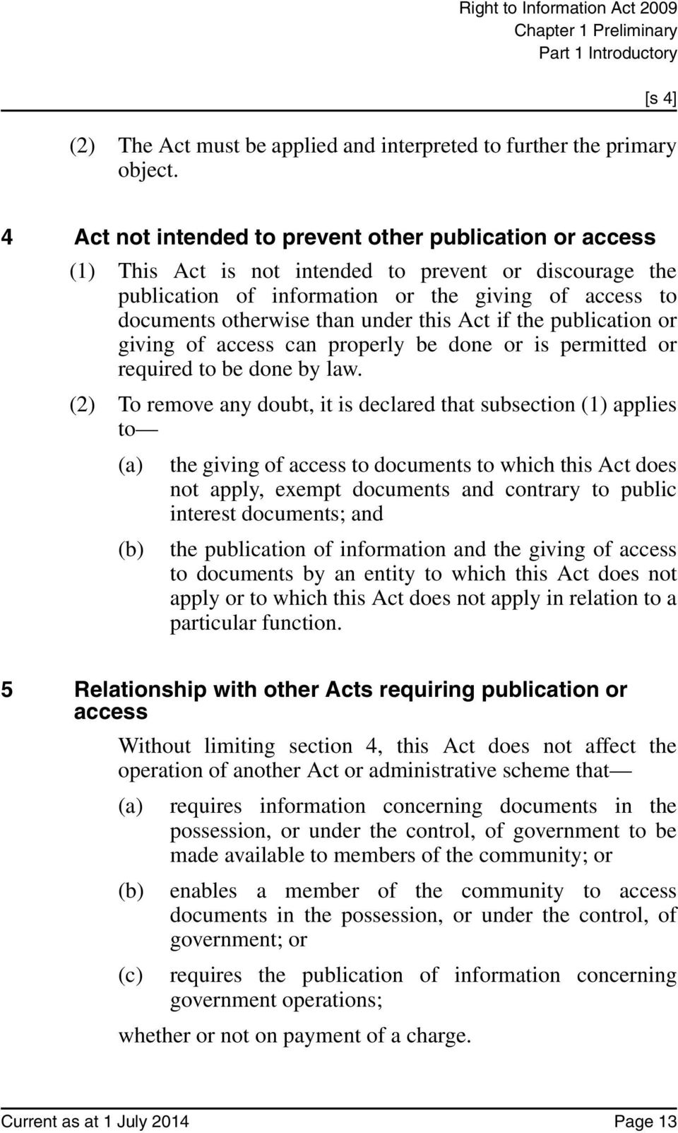 under this Act if the publication or giving of access can properly be done or is permitted or required to be done by law.