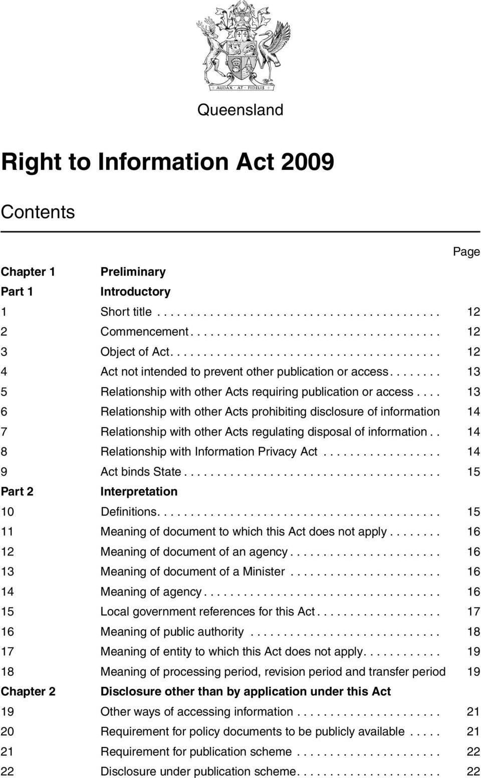 ... 13 6 Relationship with other Acts prohibiting disclosure of information 14 7 Relationship with other Acts regulating disposal of information.. 14 8 Relationship with Information Privacy Act.
