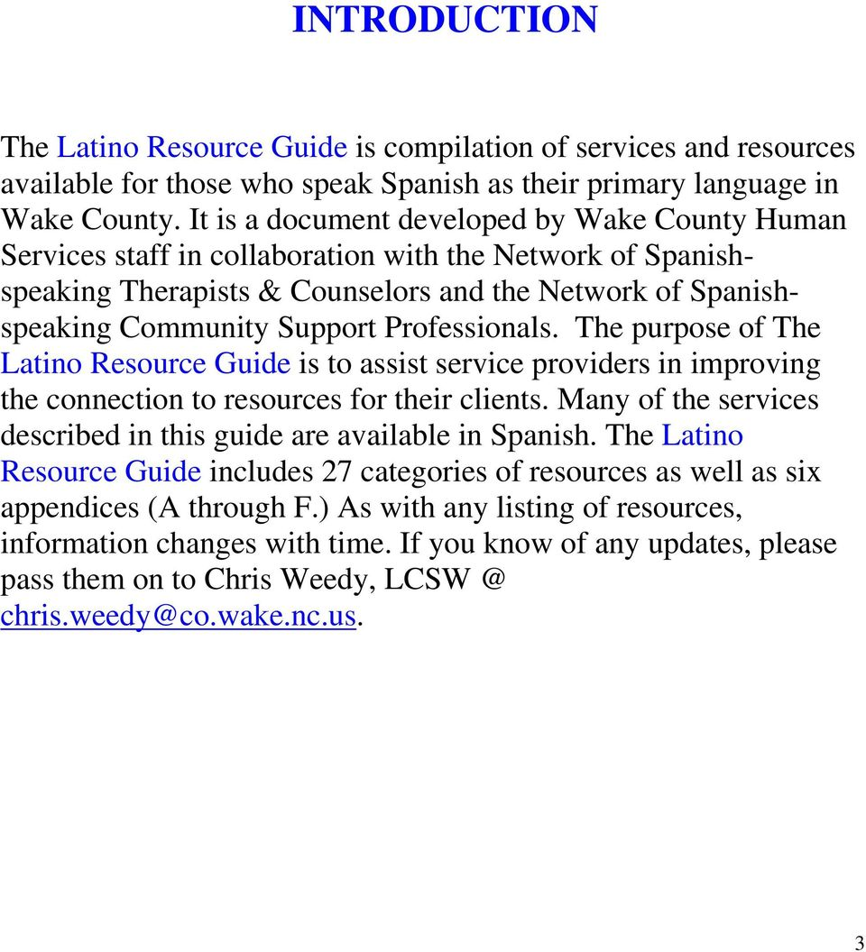 Professionals. The purpose of The Latino Resource Guide is to assist service providers in improving the connection to resources for their clients.