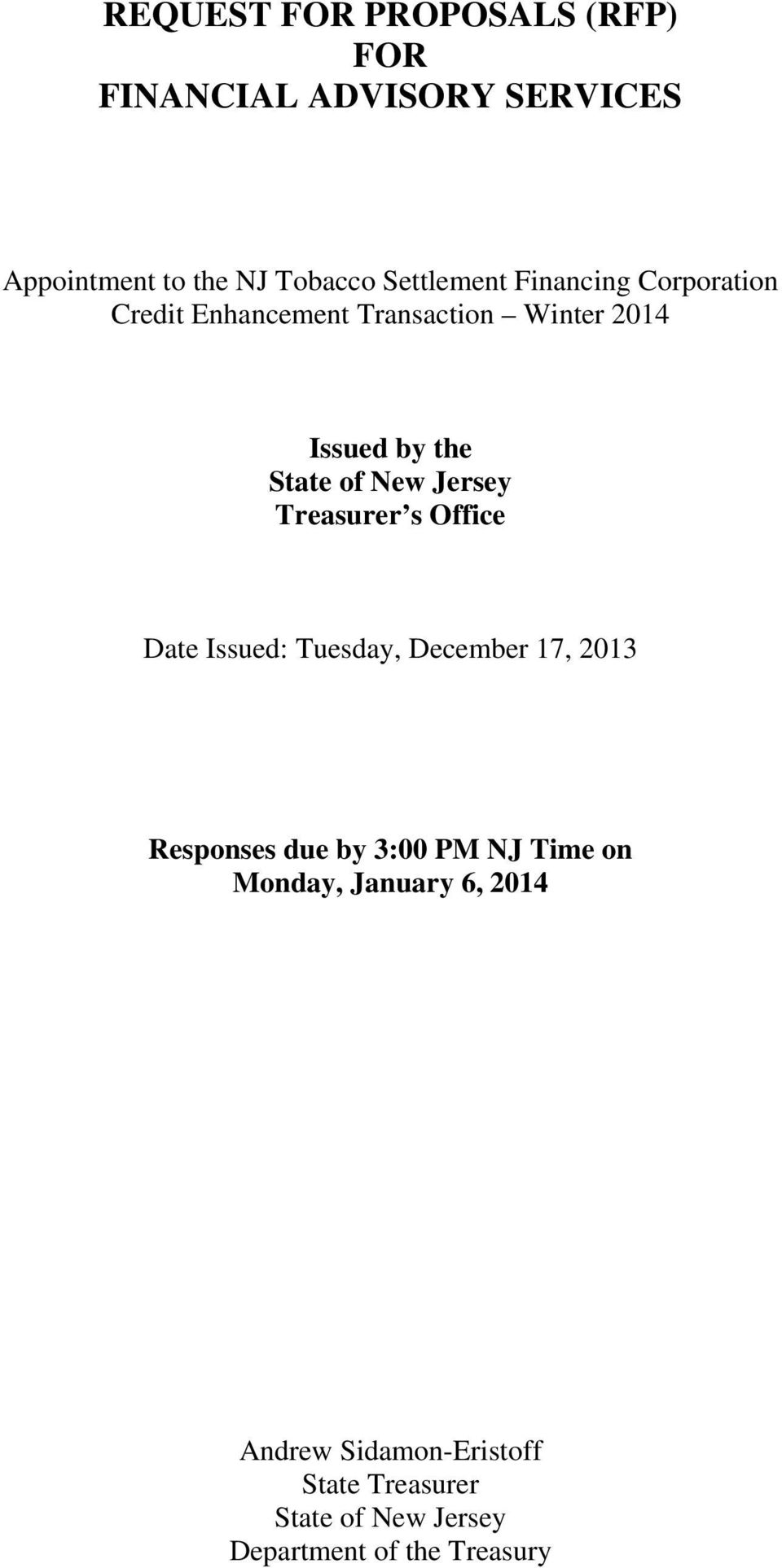 Treasurer s Office Date Issued: Tuesday, December 17, 2013 Responses due by 3:00 PM NJ Time on