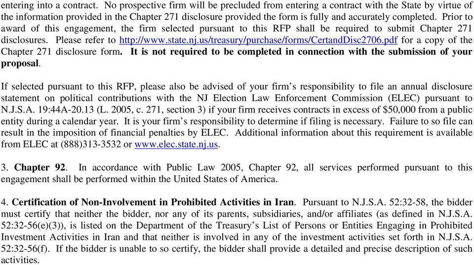 Prior to award of this engagement, the firm selected pursuant to this RFP shall be required to submit Chapter 271 disclosures. Please refer to http://www.state.nj.