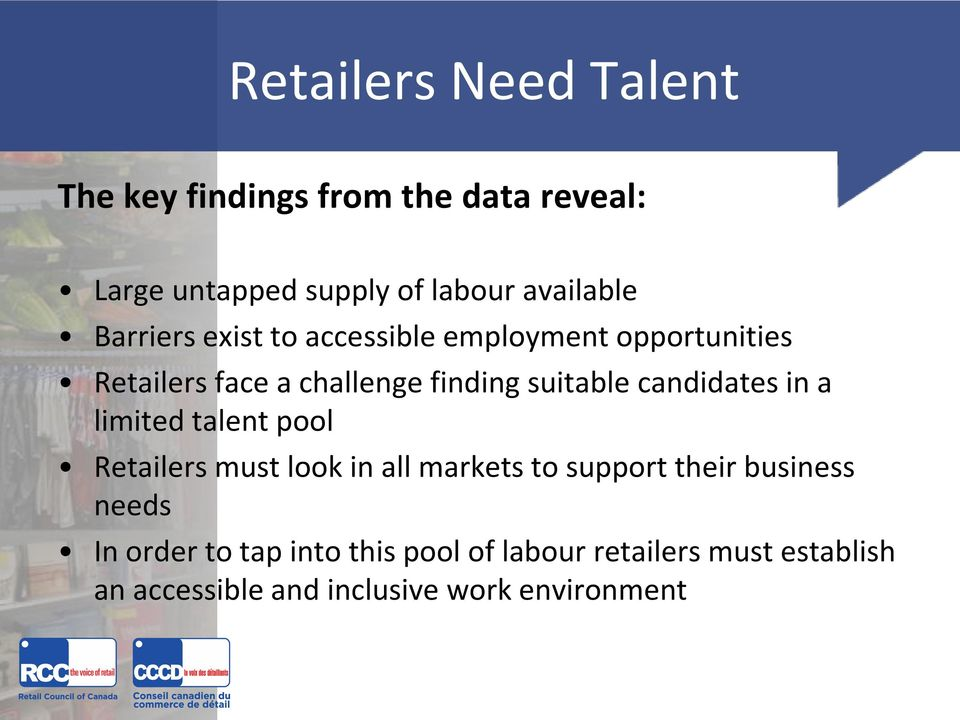 candidates in a limited talent pool Retailers must look in all markets to support their business needs