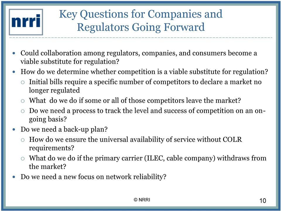 Initial bills require a specific number of competitors to declare a market no longer regulated What do we do if some or all of those competitors leave the market?