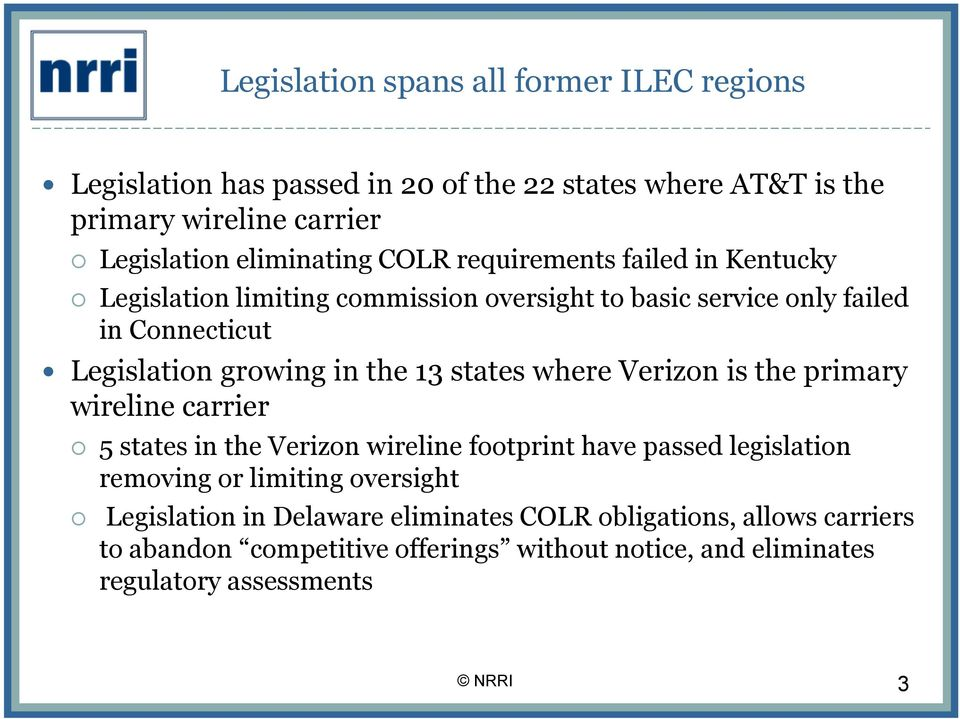 states where Verizon is the primary wireline carrier 5 states in the Verizon wireline footprint have passed legislation removing or limiting oversight