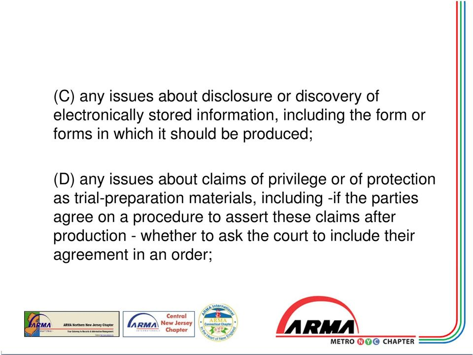 protection as trial-preparation materials, including -if the parties agree on a procedure to