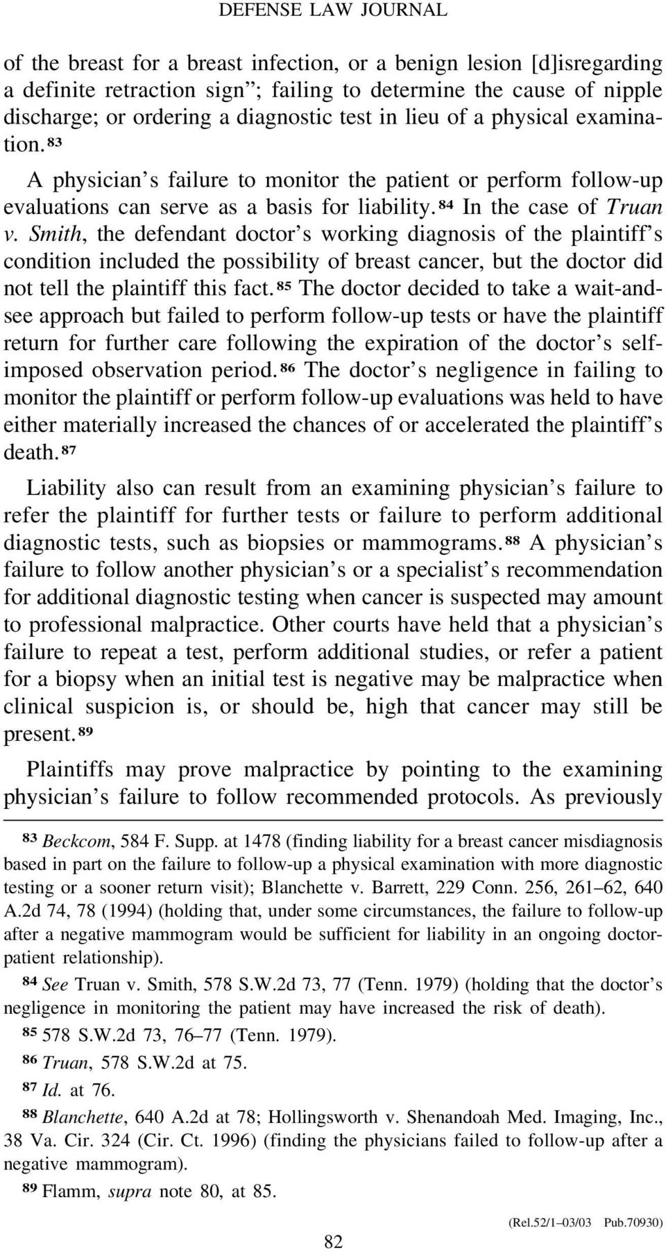 Smith, the defendant doctor s working diagnosis of the plaintiff s condition included the possibility of breast cancer, but the doctor did not tell the plaintiff this fact.