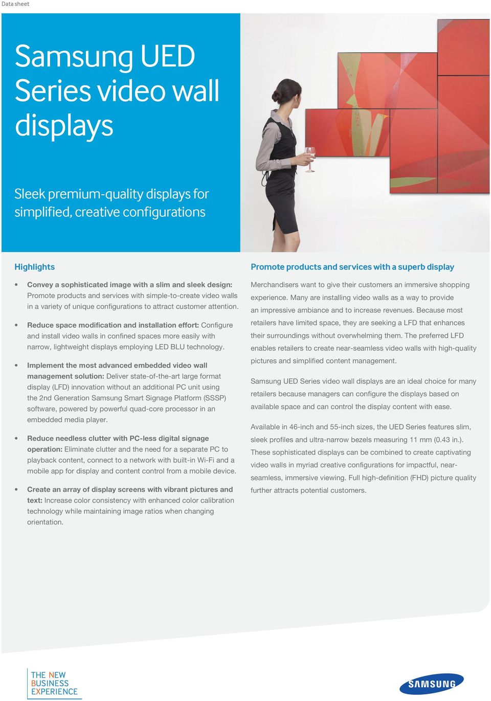 Reduce space modification and installation effort: Configure and install video walls in confined spaces more easily with narrow, lightweight displays employing LED BLU technology.
