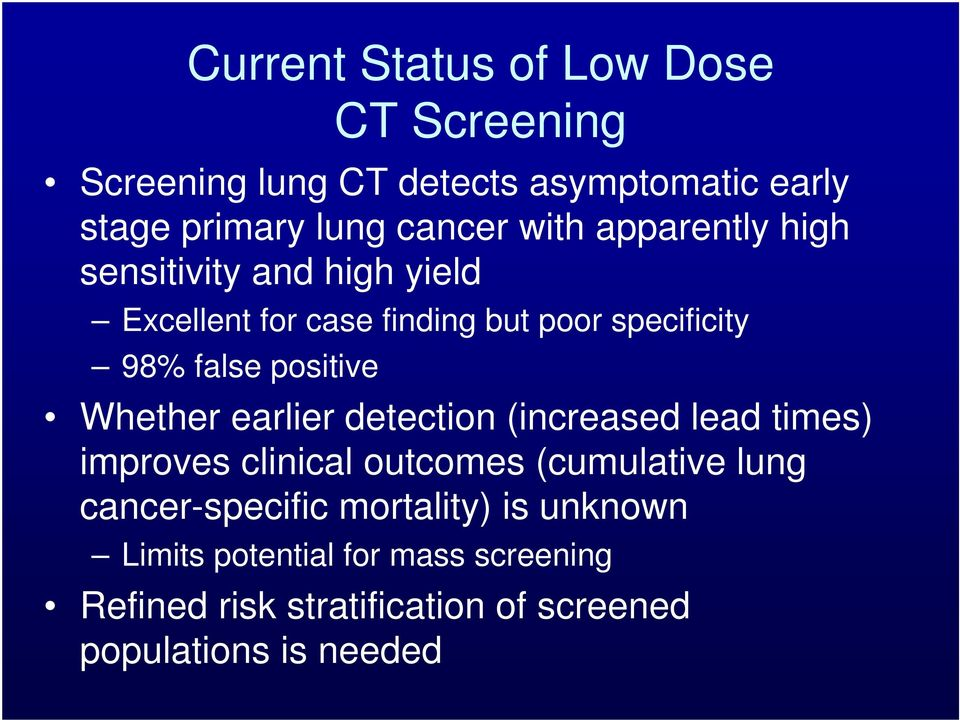 positive Whether earlier detection (increased lead times) improves clinical outcomes (cumulative lung