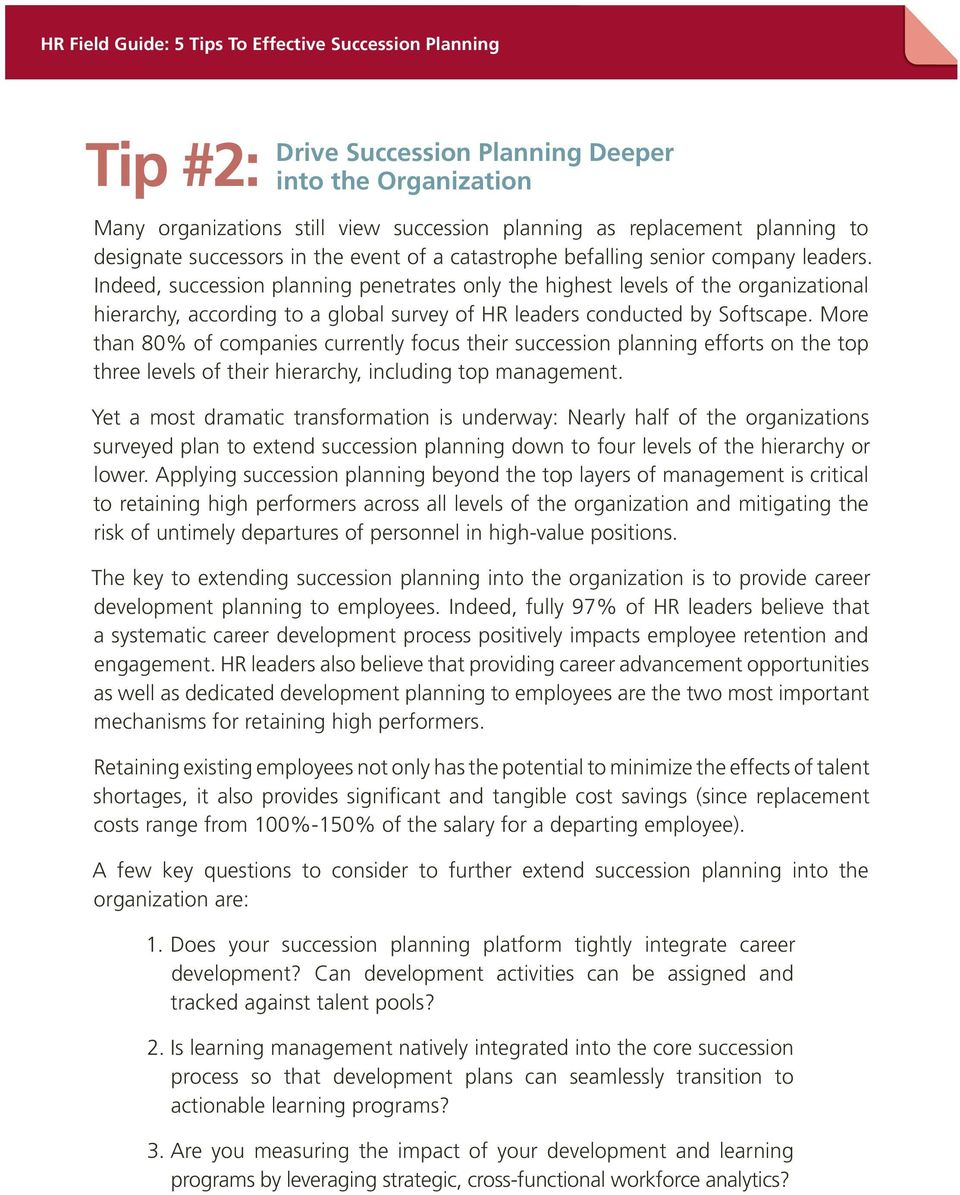 More than 80% of companies currently focus their succession planning efforts on the top three levels of their hierarchy, including top management.