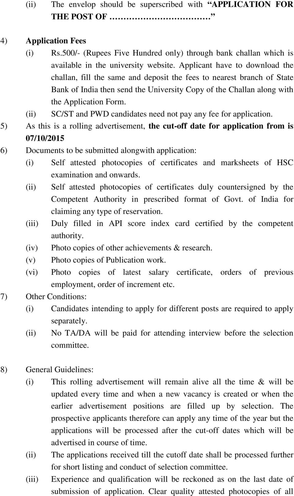 (ii) SC/ST and PWD candidates need not pay any fee for application.