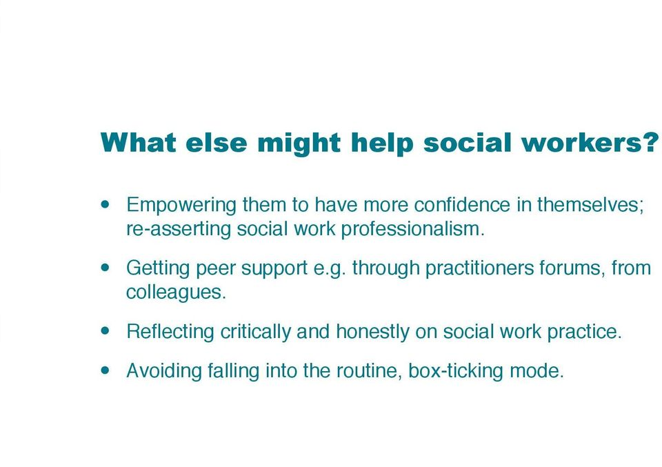 work professionaism. Getting peer support e.g. through practitioners forums, from coeagues.