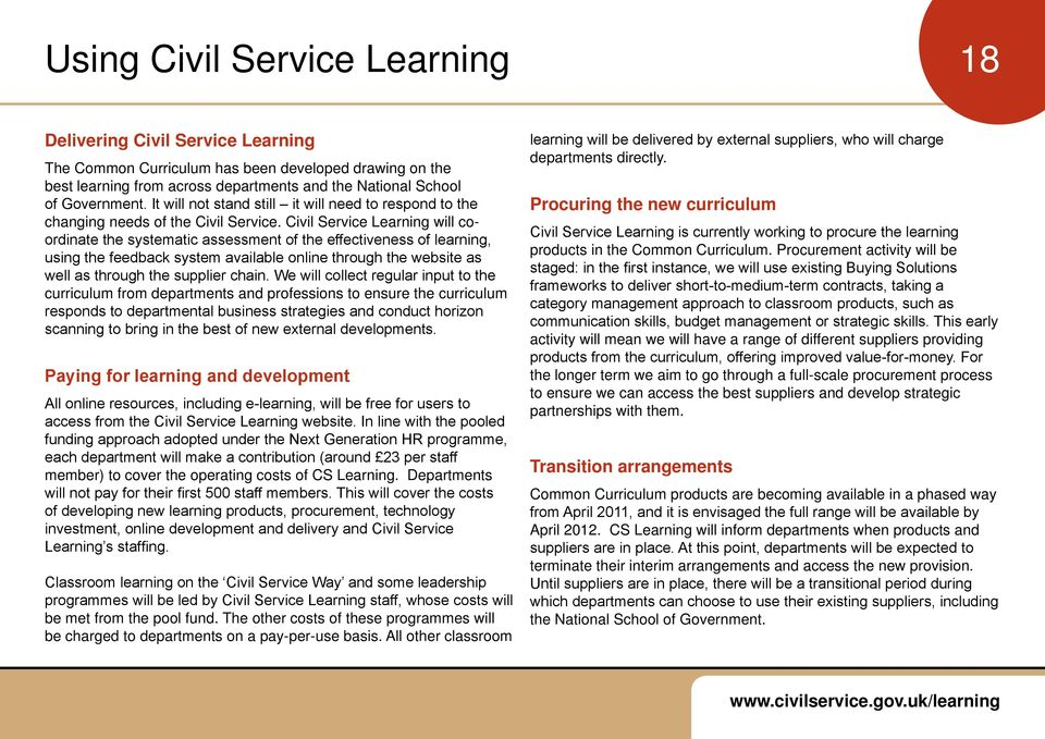 Civil Service Lerning will coordinte the systemtic ssessment of the effectiveness of lerning, using the feedbck system vilble online through the website s well s through the supplier chin.