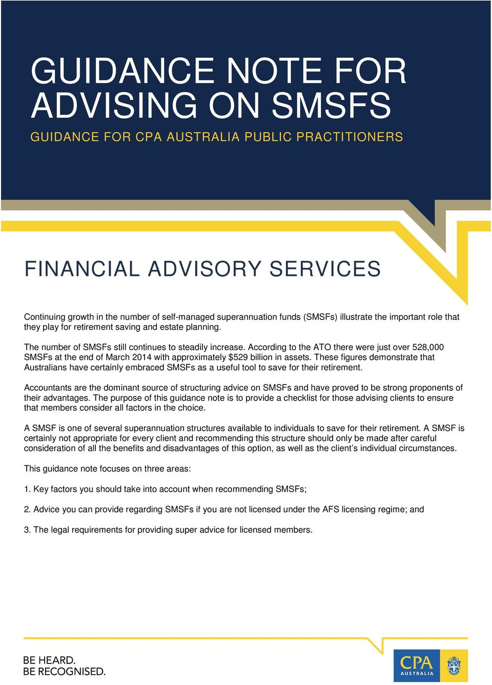 According to the ATO there were just over 528,000 SMSFs at the end of March 2014 with approximately $529 billion in assets.