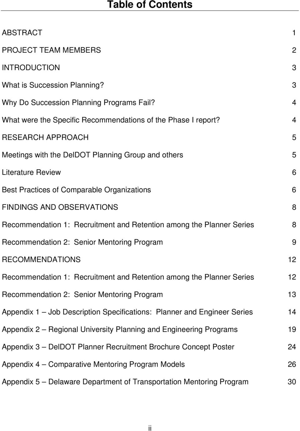 Retention among the Planner Series 8 Recommendation 2: Senior Mentoring Program 9 RECOMMENDATIONS 12 Recommendation 1: Recruitment and Retention among the Planner Series 12 Recommendation 2: Senior
