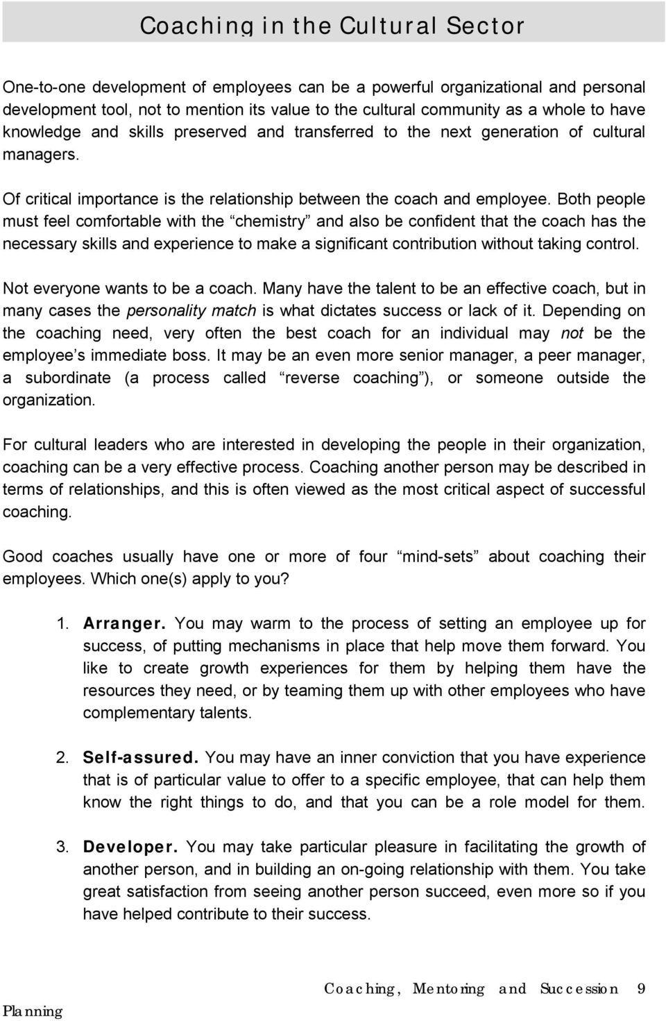 Of critical importance is the relationship between the coach and employee.