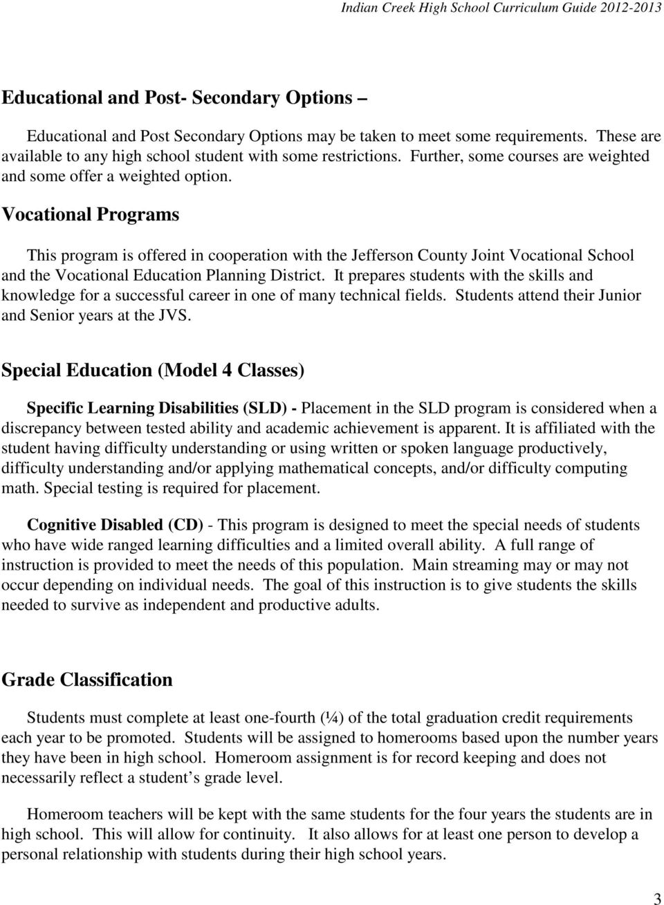 Vocational Programs This program is offered in cooperation with the Jefferson County Joint Vocational School and the Vocational Education Planning District.