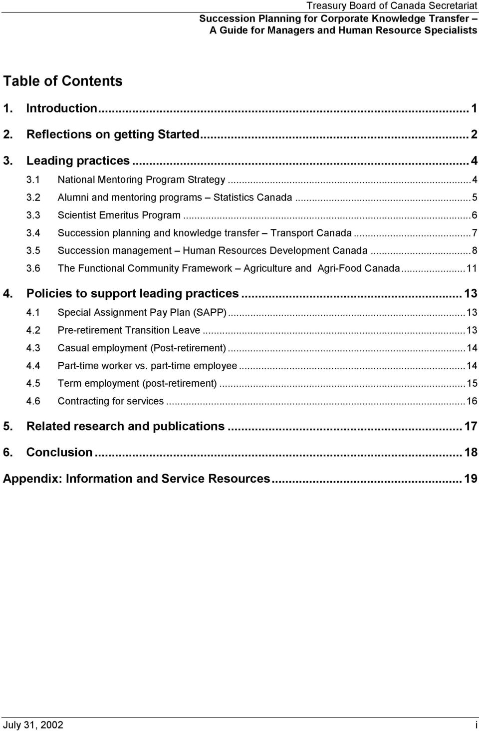 6 The Functional Community Framework Agriculture and Agri-Food Canada...11 4. Policies to support leading practices...13 4.1 Special Assignment Pay Plan (SAPP)...13 4.2 Pre-retirement Transition Leave.