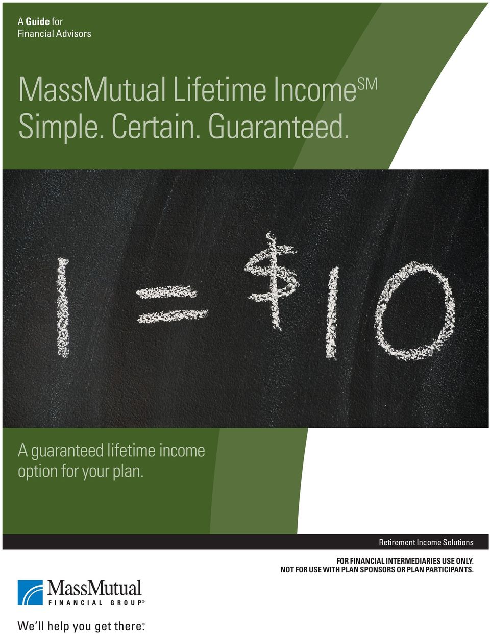 A guaranteed lifetime income option for your plan.