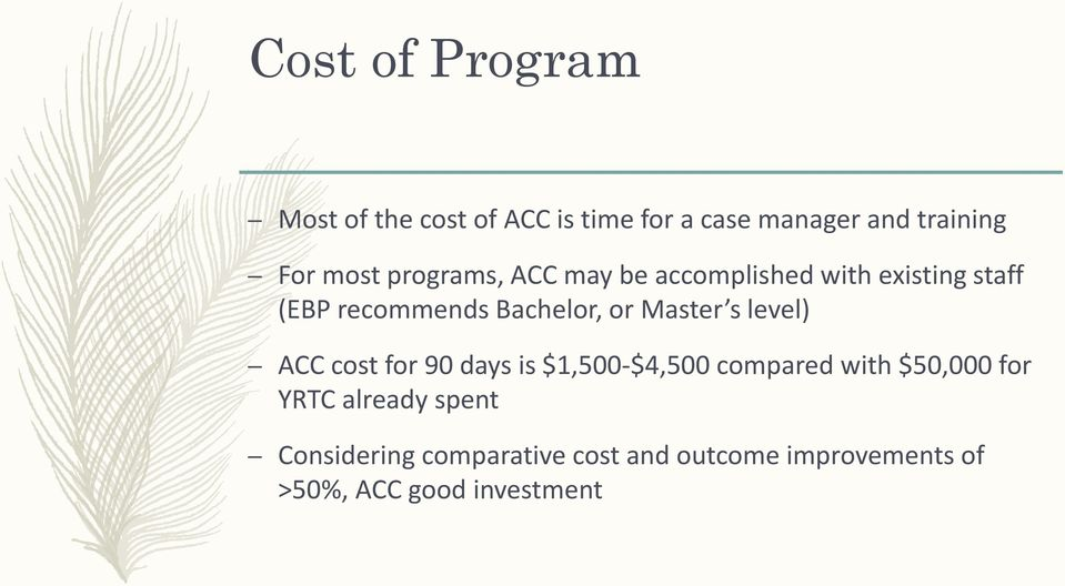 Master s level) ACC cost for 90 days is $1,500-$4,500 compared with $50,000 for YRTC
