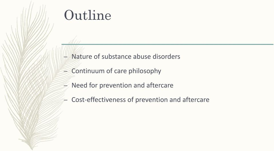 Need for prevention and aftercare