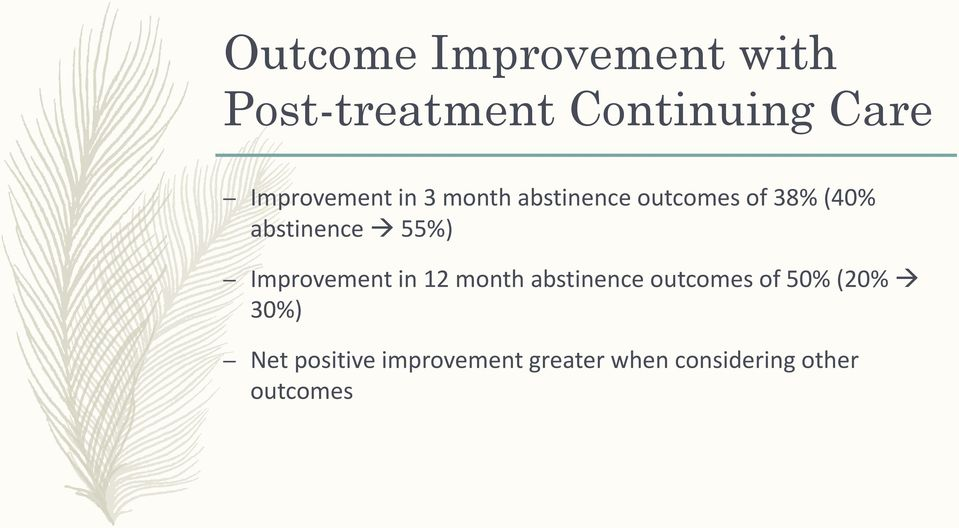 abstinence 55%) Improvement in 12 month abstinence outcomes of
