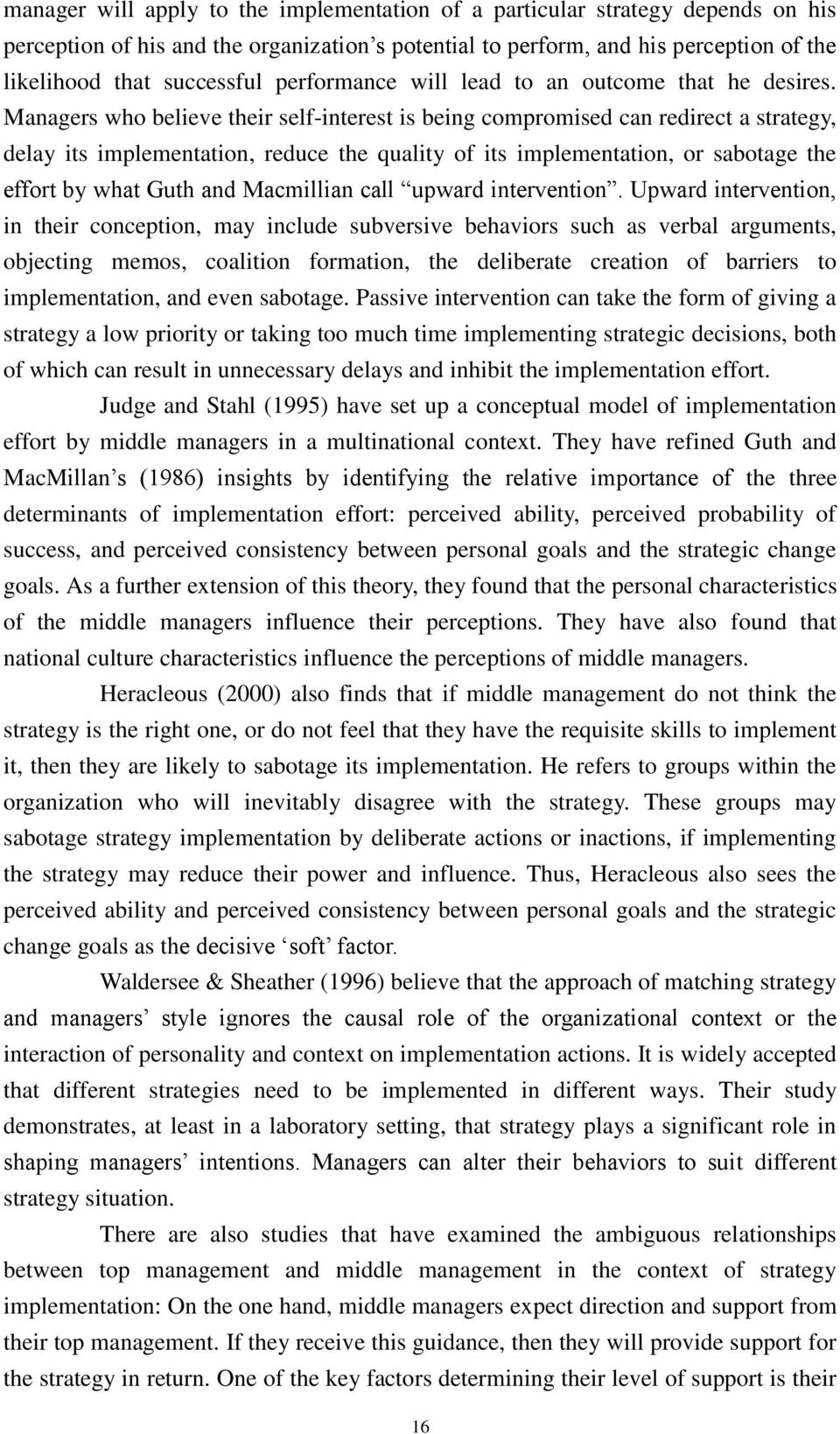Managers who believe their self-interest is being compromised can redirect a strategy, delay its implementation, reduce the quality of its implementation, or sabotage the effort by what Guth and