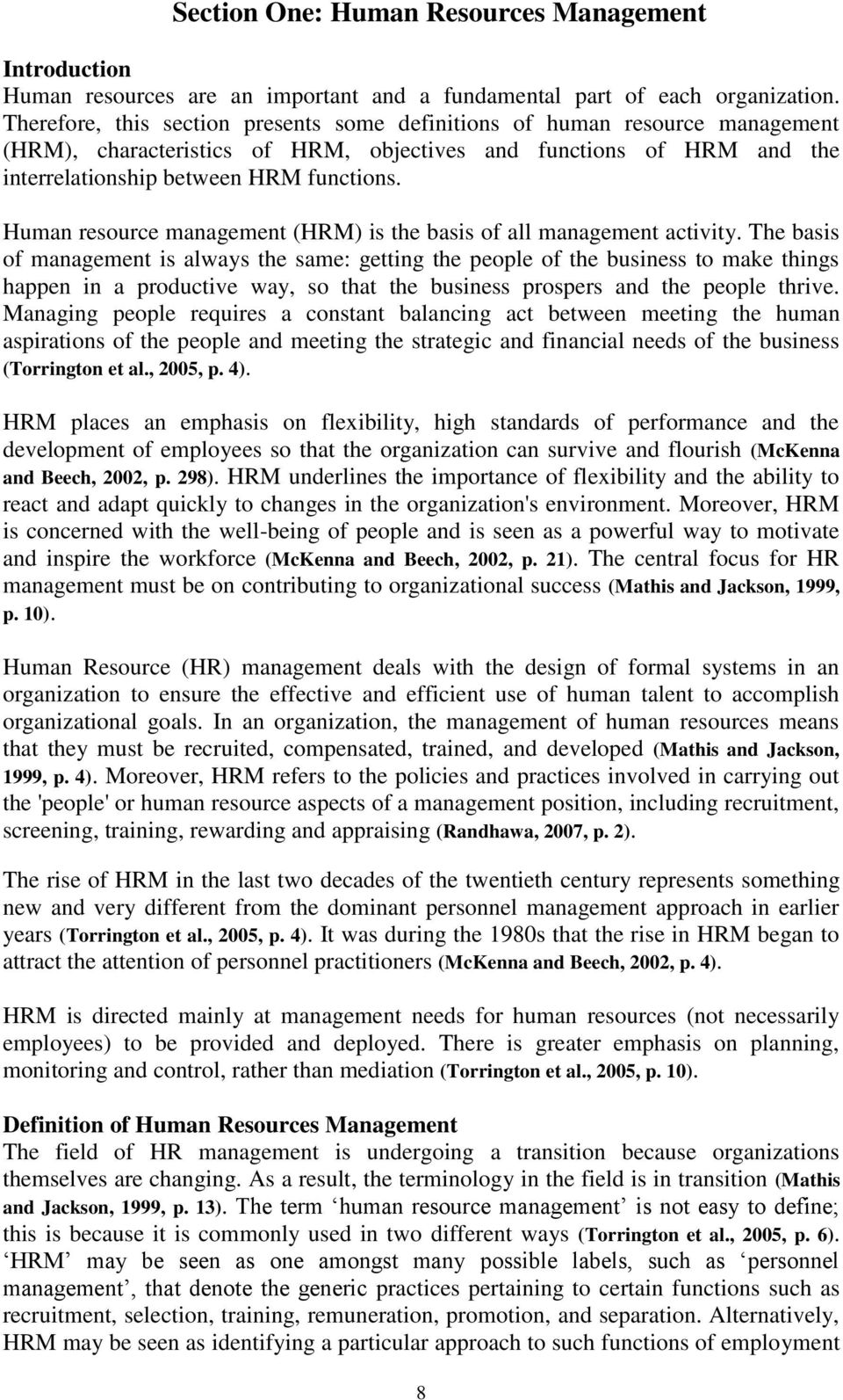 Human resource management (HRM) is the basis of all management activity.