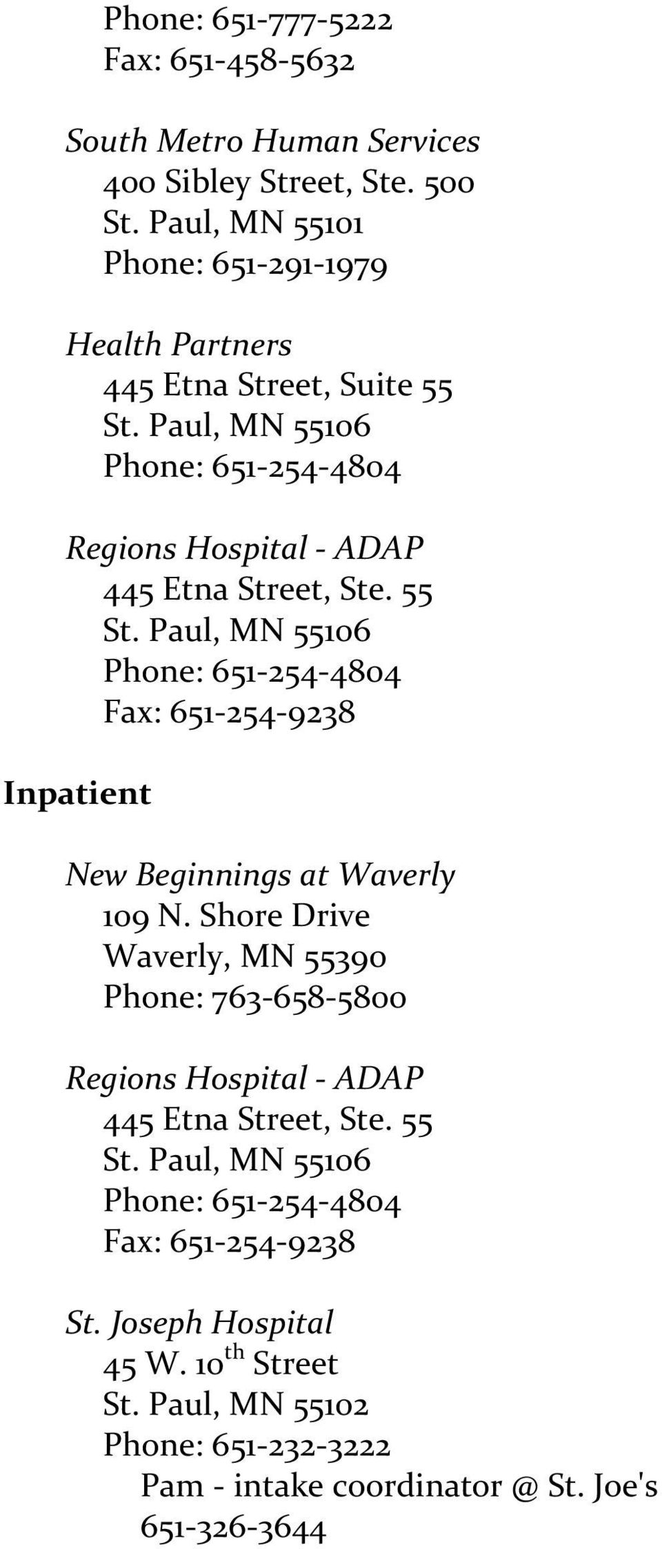 55 St. Paul, MN 55106 Phone: 651-254- 4804 Fax: 651-254- 9238 Inpatient New Beginnings at Waverly 109 N.