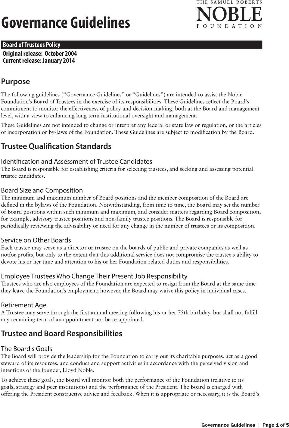 These Guidelines reflect the Board's commitment to monitor the effectiveness of policy and decision-making, both at the Board and management level, with a view to enhancing long-term institutional