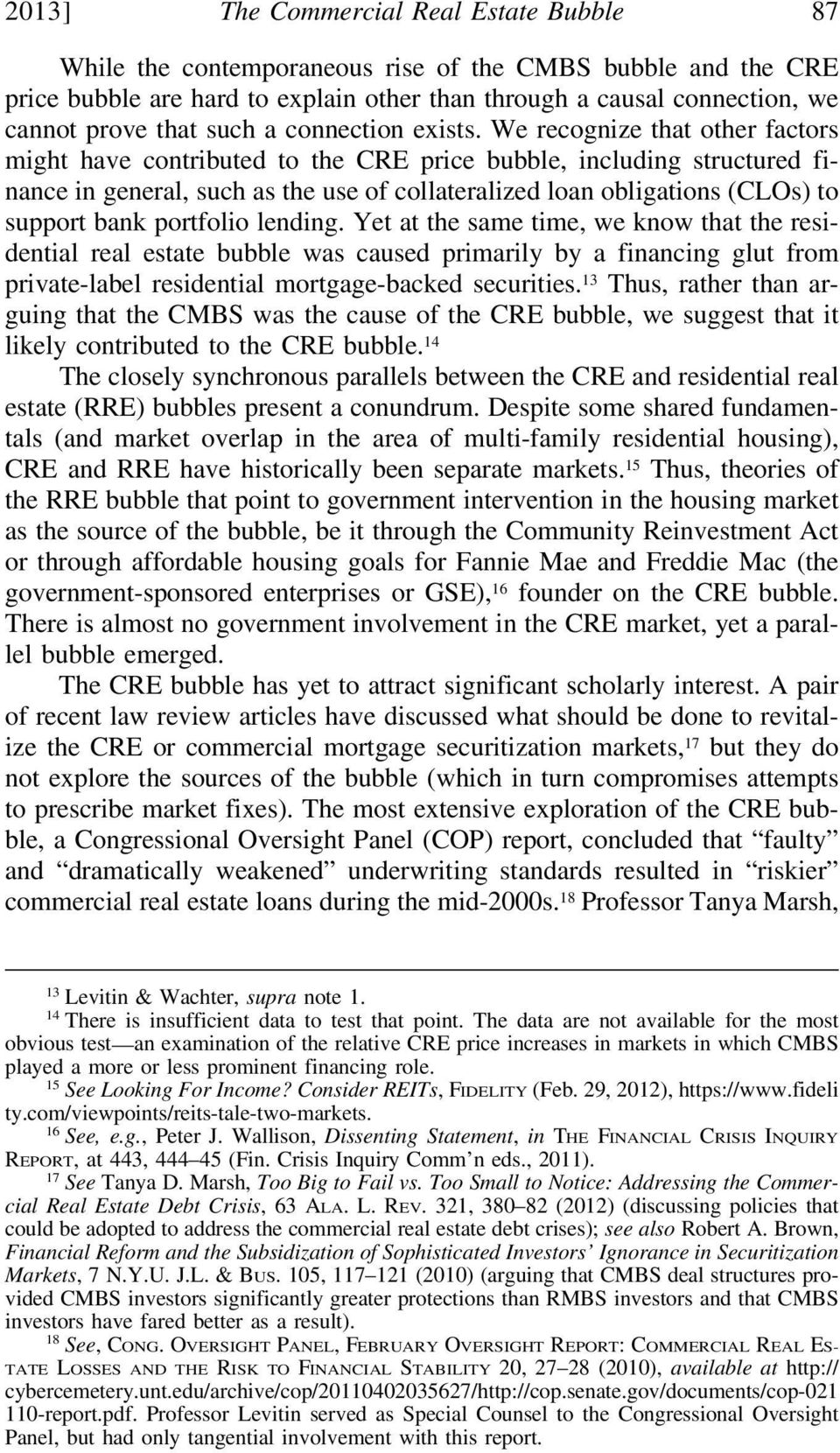 We recognize that other factors might have contributed to the CRE price bubble, including structured finance in general, such as the use of collateralized loan obligations (CLOs) to support bank