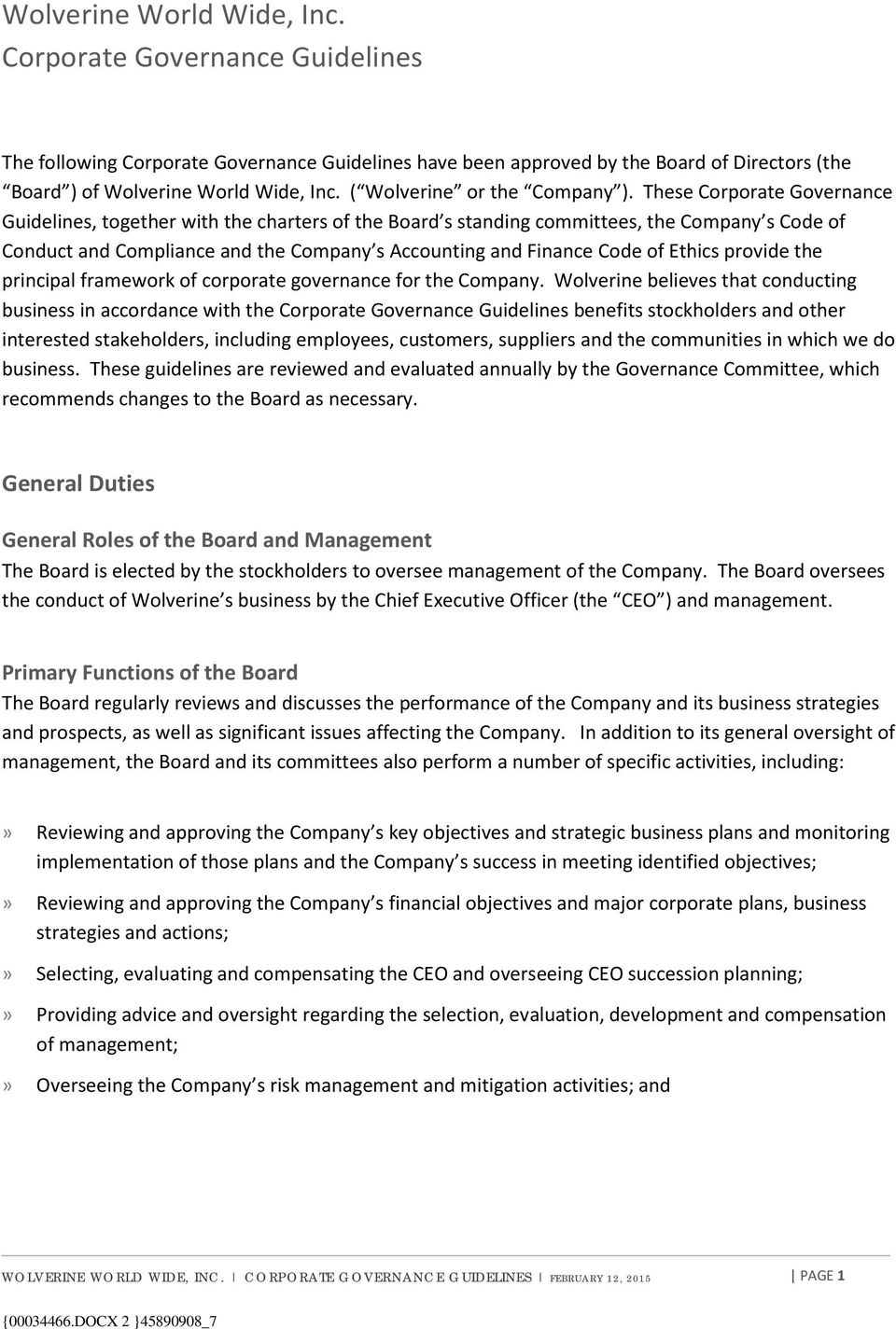 These Corporate Governance Guidelines, together with the charters of the Board s standing committees, the Company s Code of Conduct and Compliance and the Company s Accounting and Finance Code of