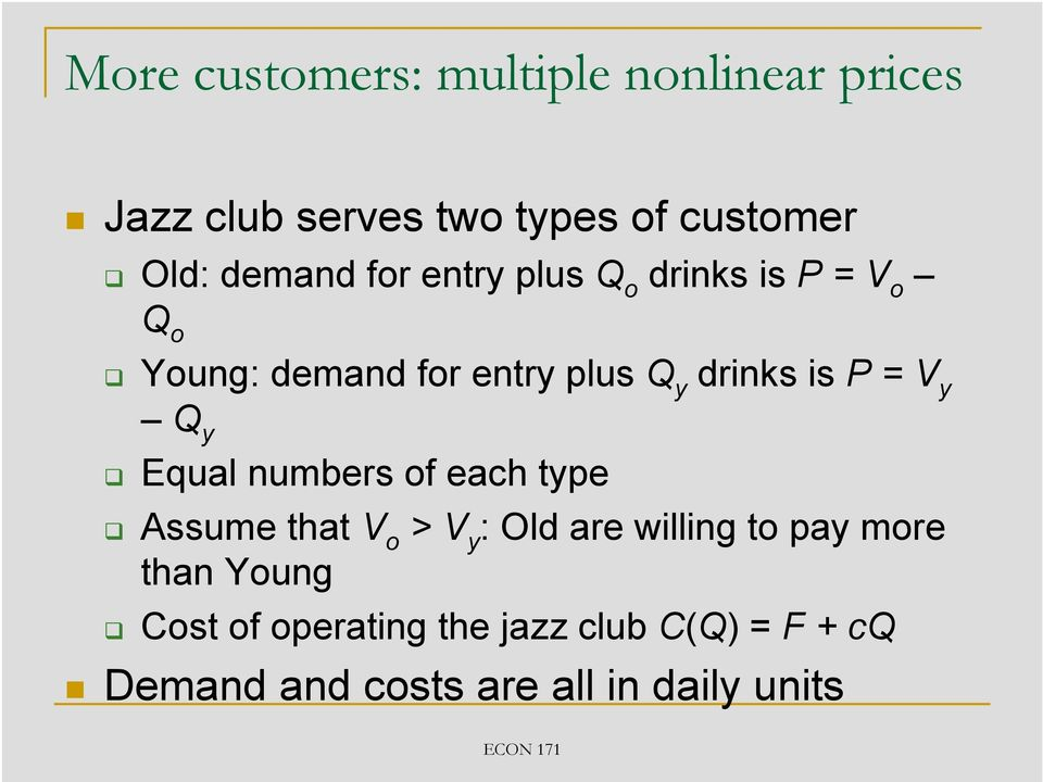 P = V y Q y Equal numbers of each type Assume that V o > V y : Old are willing to pay more