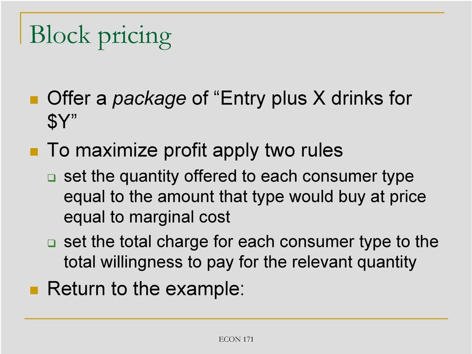 type would buy at price equal to marginal cost set the total charge for each