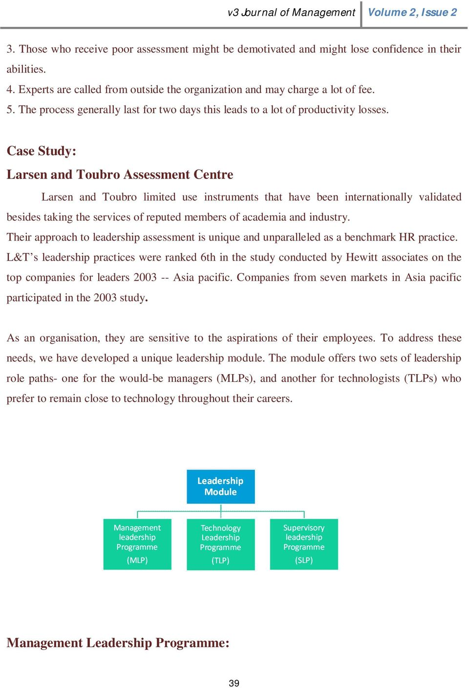 Case Study: Larsen and Toubro Assessment Centre Larsen and Toubro limited use instruments that have been internationally validated besides taking the services of reputed members of academia and