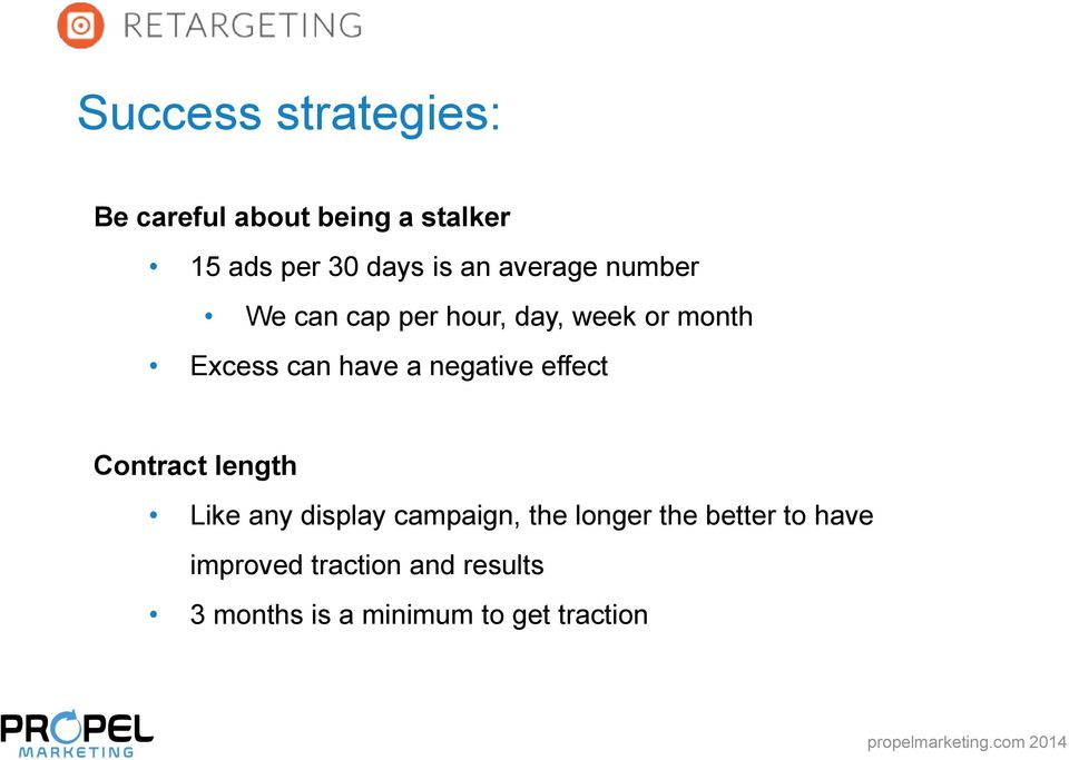 negative effect Contract length Like any display campaign, the longer the