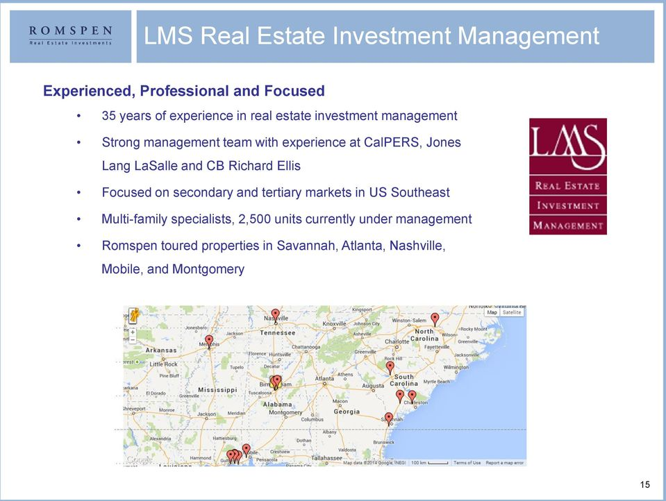 Richard Ellis Focused on secondary and tertiary markets in US Southeast Multi-family specialists, 2,500