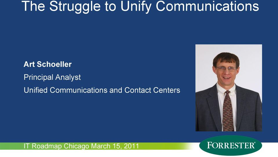 Contact Centers IT Roadmap Chicago March 15, 2011 1