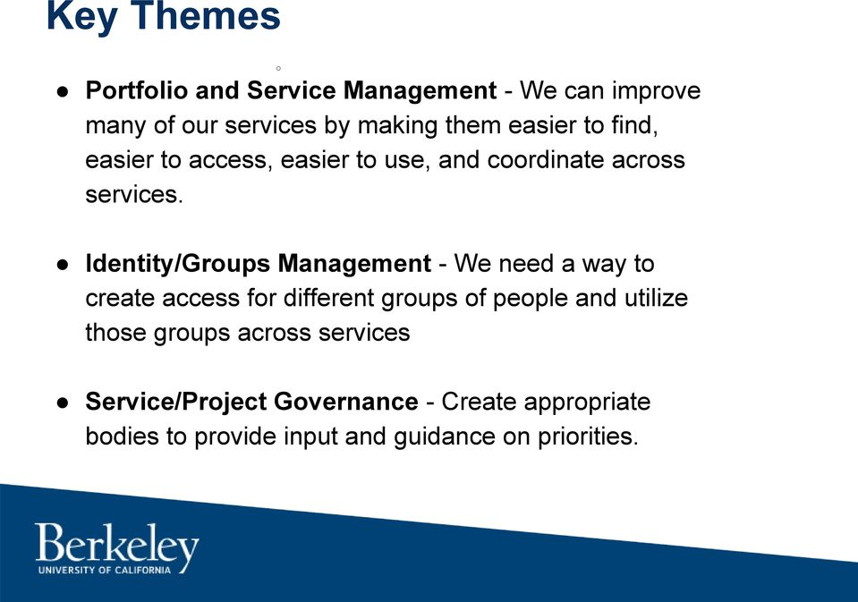Identity/Groups Management - We need a way to create access for different groups of people and utilize
