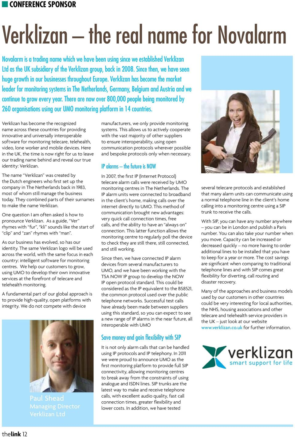 Verklizan has become the market leader for monitoring systems in The Netherlands, Germany, Belgium and Austria and we continue to grow every year.