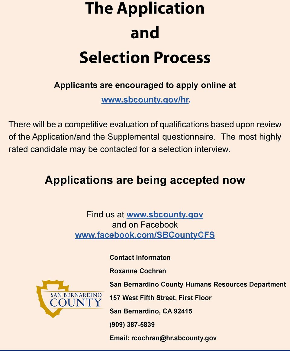 The most highly rated candidate may be contacted for a selection interview. Applications are being accepted now Find us at www.sbcounty.