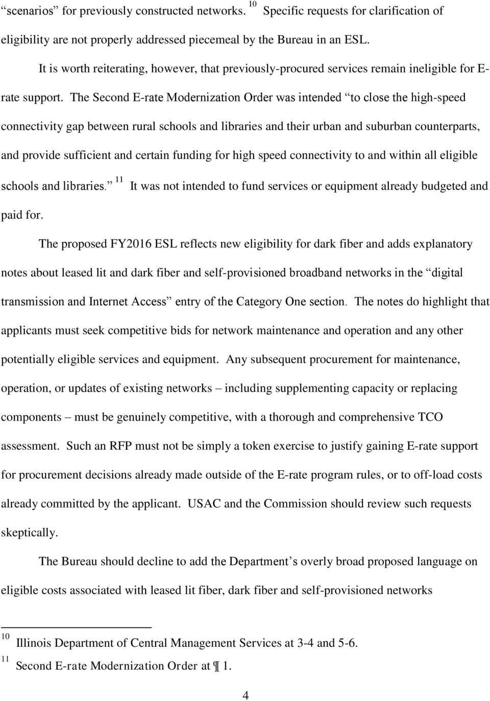 The Second E-rate Modernization Order was intended to close the high-speed connectivity gap between rural schools and libraries and their urban and suburban counterparts, and provide sufficient and